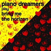 Piano Dreamers Play Bring Me the Horizon by Piano Dreamers
