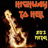 Highway to Hell (80's Metal) by Various Artists