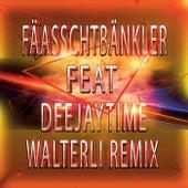 Walterli Remix von Fäaschtbänkler