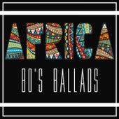 Africa (80's Ballads) von Various Artists