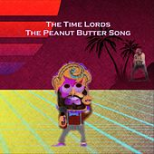 The Peanut Butter Song by The Timelords
