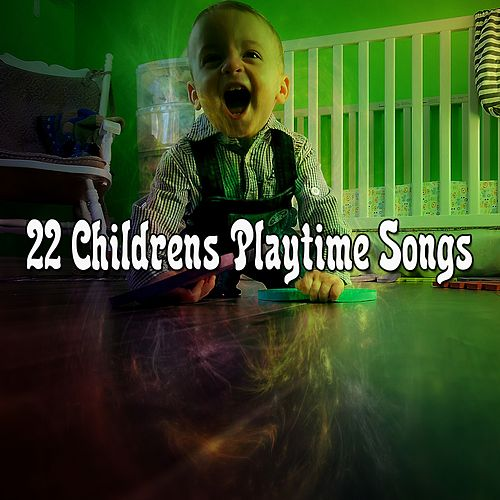 22 Childrens Playtime Songs de Canciones Para Niños