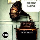 Tu Que Decias von Catherine Sauvage