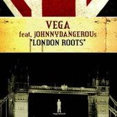London Roots (feat. Johnny Dangerous) von Vega