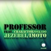 Jezebel: Imoto Remixes (feat. Charactor & Oskido) - EP di Professor