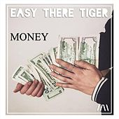 Money by Easy There Tiger