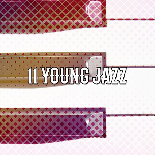 11 Young Jazz von Chillout Lounge