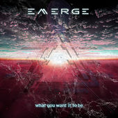 What You Want It to Be de Emerge