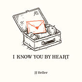 I Know You by Heart by JJ Heller