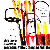 Side Three: New Work de Rent Romus' Life's Blood Ensemble