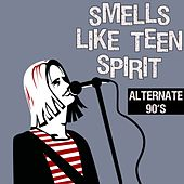 Smells Like Teen Spirit (Alternate 90's) by Various Artists