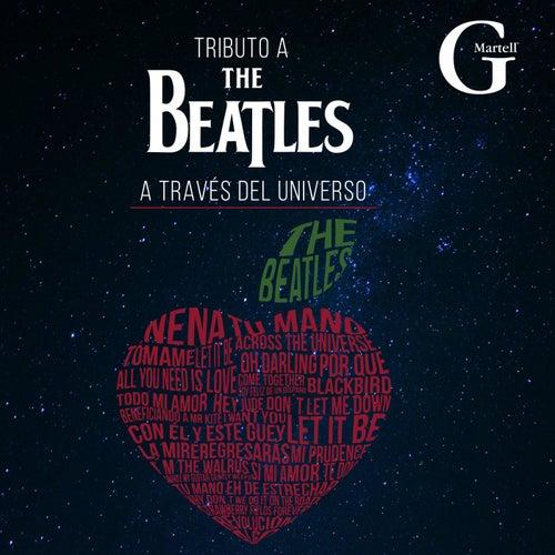 Tributo a the Beatles (A Través del Universo) de G Martell Elenco