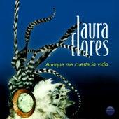 Aunque Me Cueste la Vida (Música de la Serie Original de TV) de Laura Flores