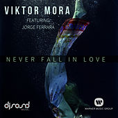 Never Fall in Love Again (feat. Jorge Ferrara) von Viktor Mora