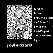Nihilist Hymns, Drinking Tunes and Favorite Songs for Whistling at the Northern Lights by Joybuzzard
