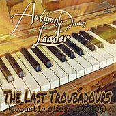 The Last Troubadours (Acoustic Piano Version) by Autumn Dawn Leader