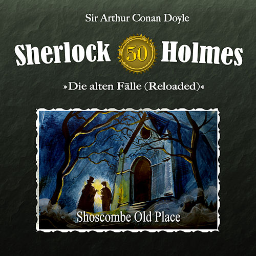 Die alten Fälle (Reloaded), Fall 50: Shoscombe Old Place von Sherlock Holmes