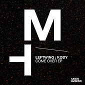 Come Over EP by LEFTWING and KODY