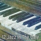 12 Jazz in the Café de Relaxing Piano Music Consort