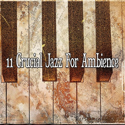 11 Crucial Jazz for Ambience by Chillout Lounge