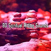 80 Spiritual Aiding Sounds von Lullabies for Deep Meditation