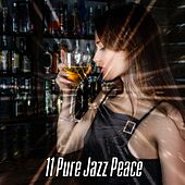 11 Pure Jazz Peace by Bar Lounge