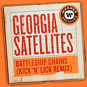 Battleship Chains (Kick 'N' Lick Remix) by Georgia Satellites