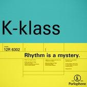 Rhythm Is a Mystery by K-Klass
