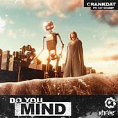 Do You Mind (feat. Shy Beast) by Shy Beast Crankdat
