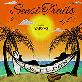 Just Livin' by Sensi Trails