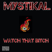 Watch That Bitch von Mystikal