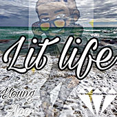 Lit Life by Young Ace