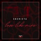 Love Like Mine by Sherieta