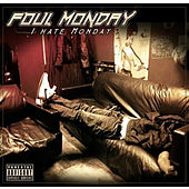 I Hate Monday by Foul Monday