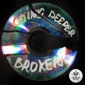 Broken de Going Deeper