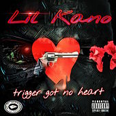 Trigger got no heart by Lil Kano