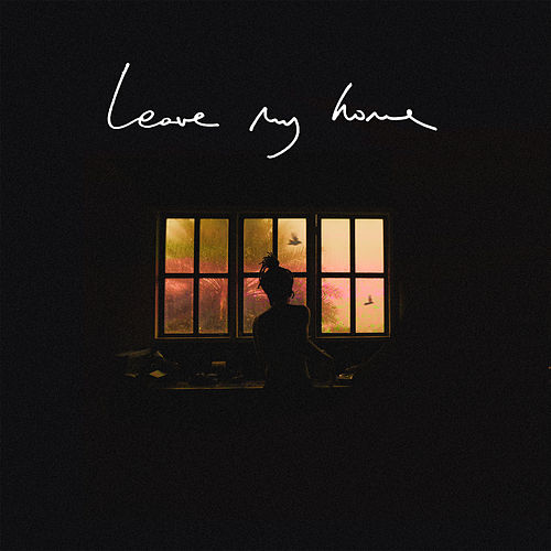 Leave My Home by FKJ