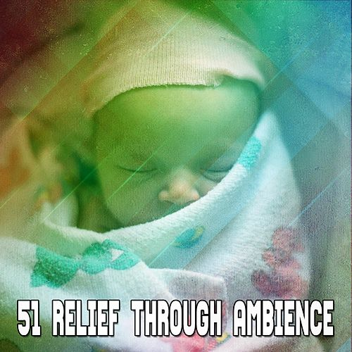 51 Relief Through Ambience by Lullaby Land