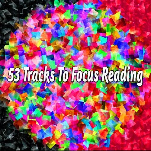53 Tracks to Focus Reading von Entspannungsmusik