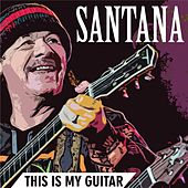 This Is My Guitar de Santana