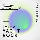 MasterMix / Soft & Yacht Rock van Various Artists