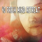 40 Fresh Mind Retreat by Spa Relaxation