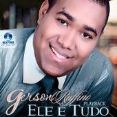 Ele É Tudo (Playback) by Gerson Rufino