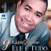 Ele É Tudo by Gerson Rufino