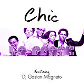 Le Freak (Feat. DJ Gaston Magneto) by CHIC