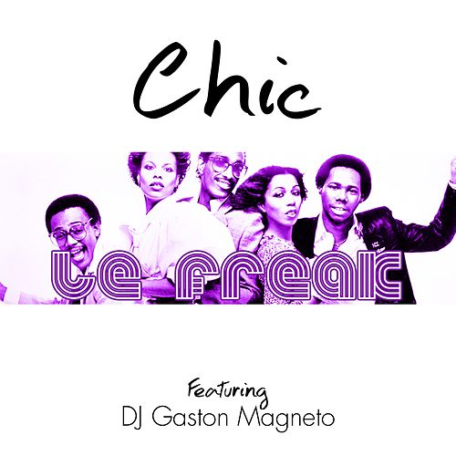 Le Freak (Feat. DJ Gaston Magneto) de CHIC
