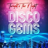 Tonight's The Night: Disco Gems by Various Artists