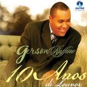 10 Anos de Louvor by Gerson Rufino