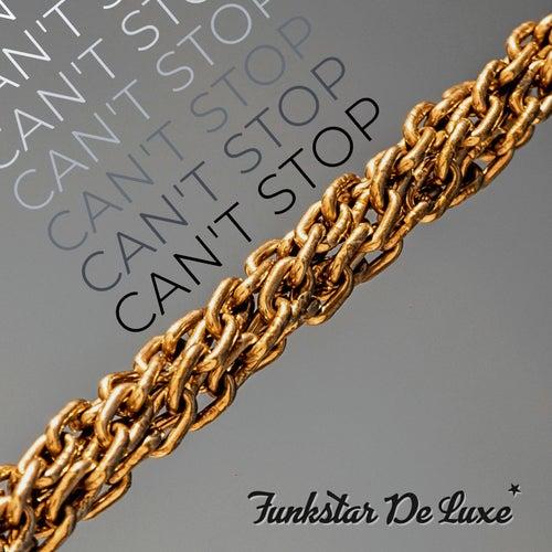 Can't Stop by Funkstar De Luxe