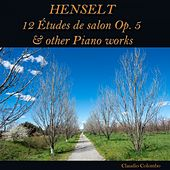Henselt: 12 études de salon, Op. 5 & other Piano Works by Claudio Colombo
